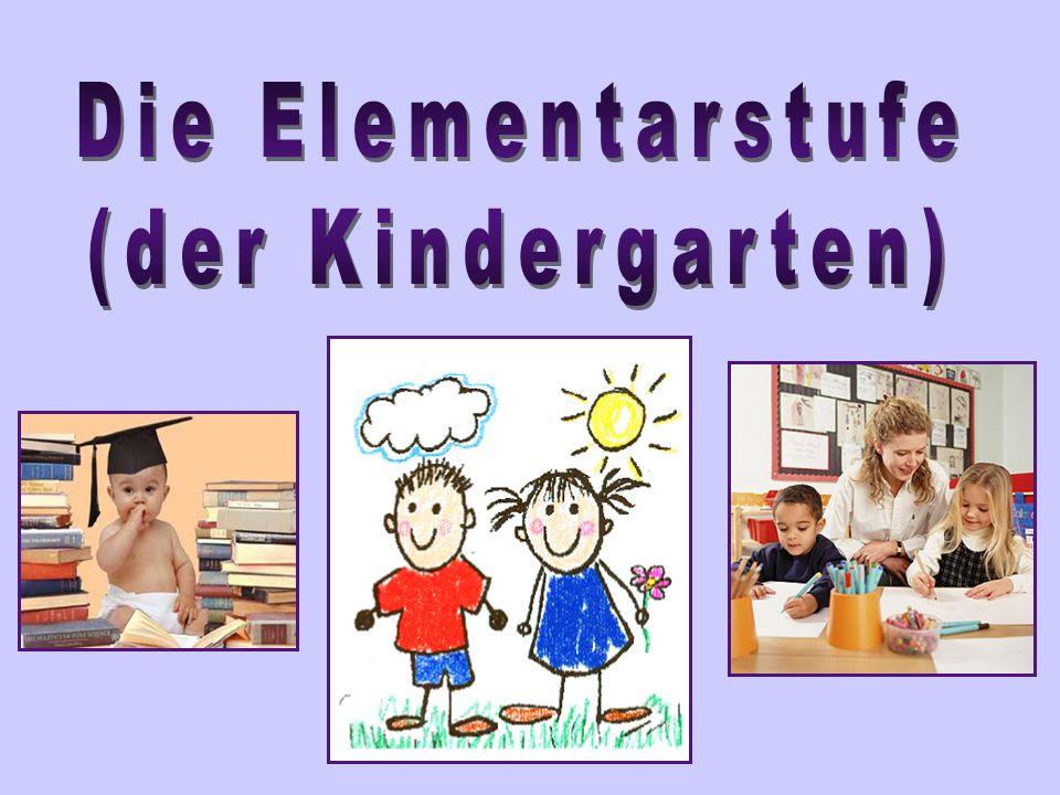 Die Elementarstufe (der Kindergarten)