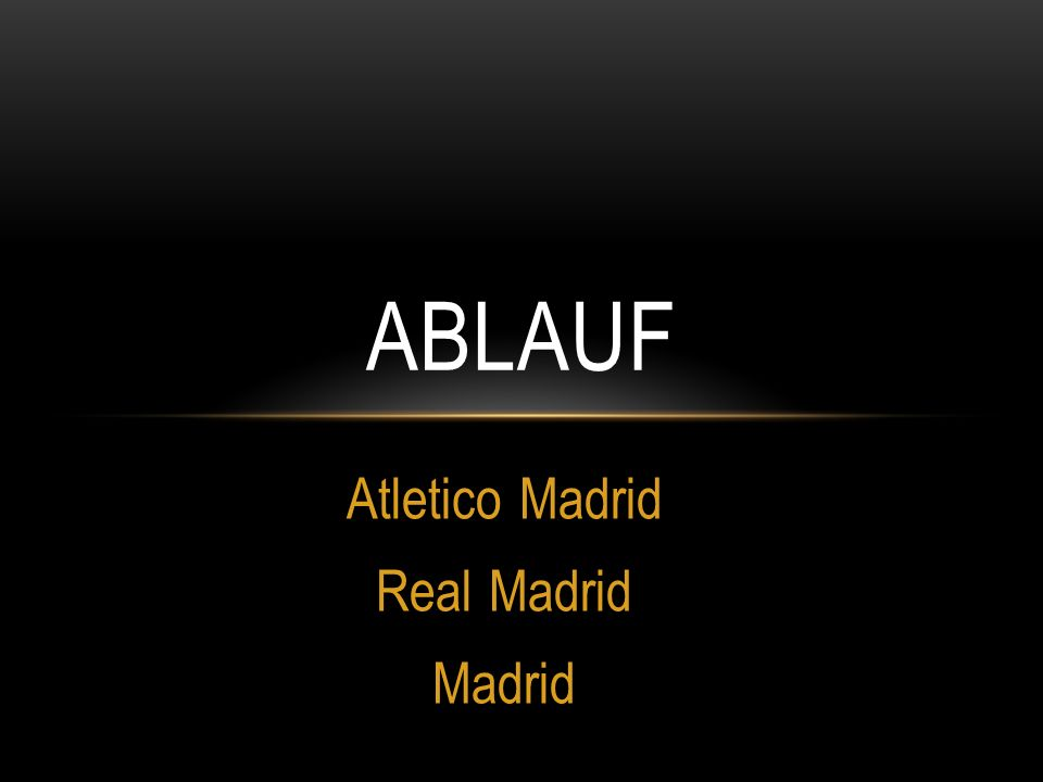 Atletico Madrid Real Madrid Madrid