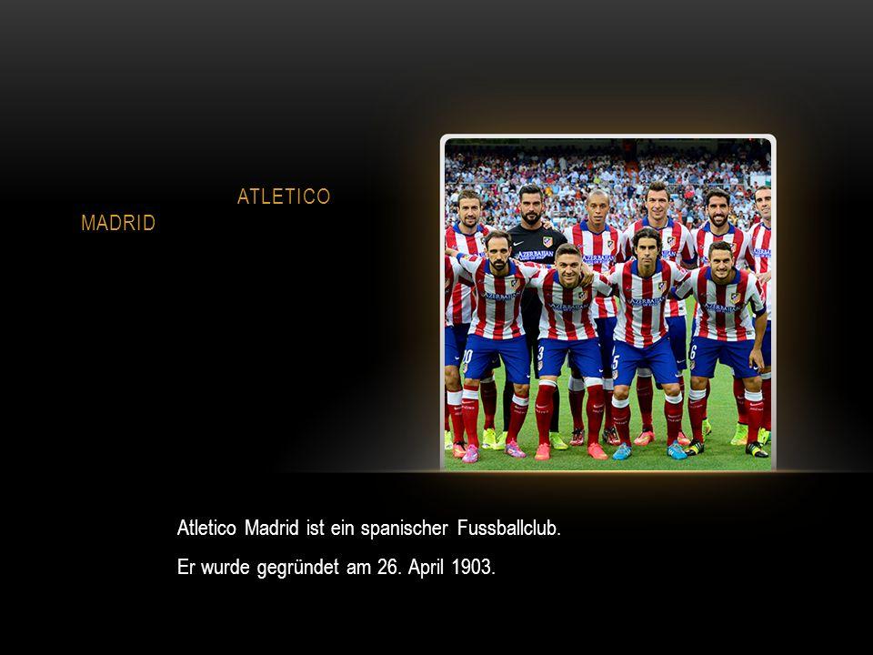 ATLETICO MADRID Atletico Madrid ist ein spanischer Fussballclub.