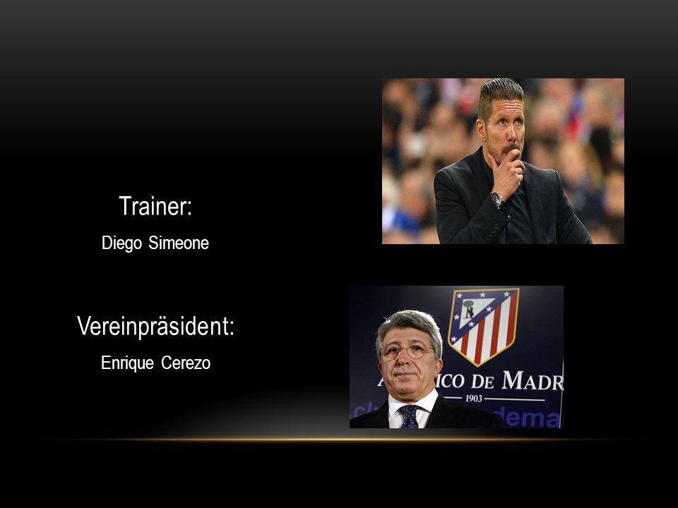 Trainer: Diego Simeone Vereinpräsident: Enrique Cerezo