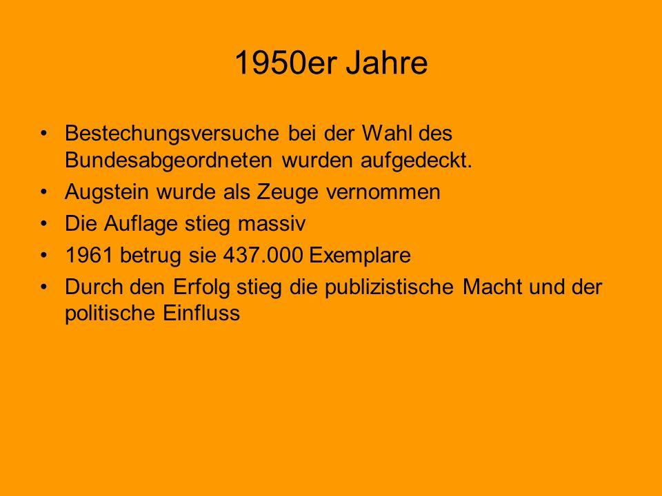 1950er Jahre Bestechungsversuche bei der Wahl des Bundesabgeordneten wurden aufgedeckt. Augstein wurde als Zeuge vernommen.