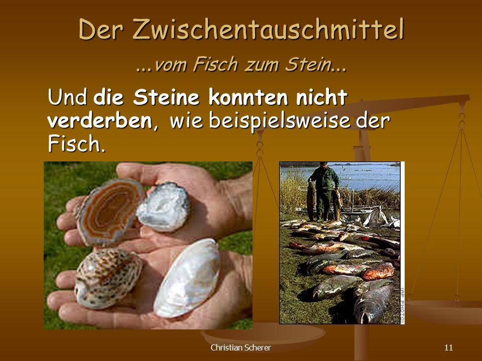 Der Zwischentauschmittel …vom Fisch zum Stein…