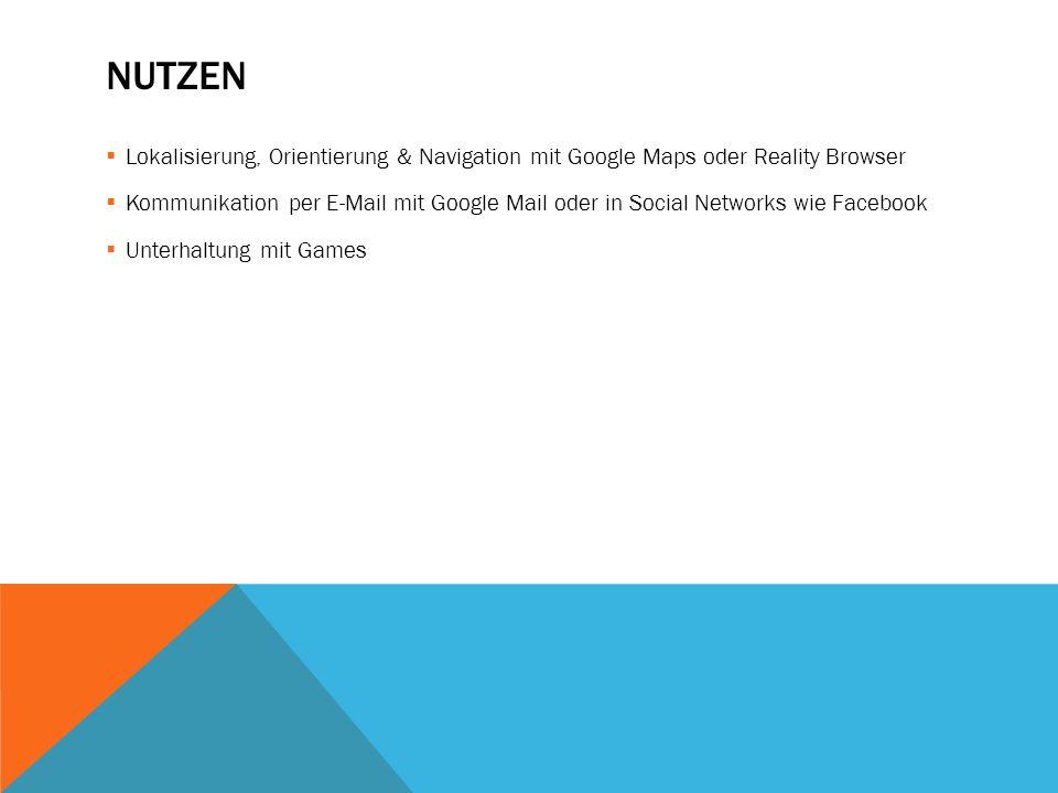 Nutzen Lokalisierung, Orientierung & Navigation mit Google Maps oder Reality Browser.