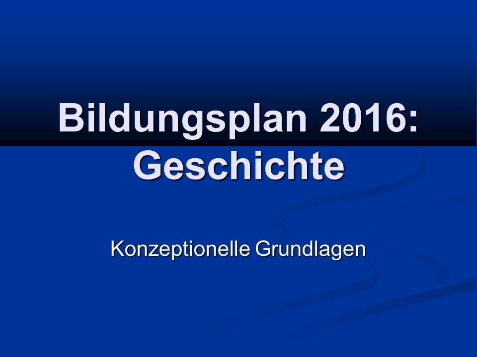 Bildungsplan 2016: Geschichte