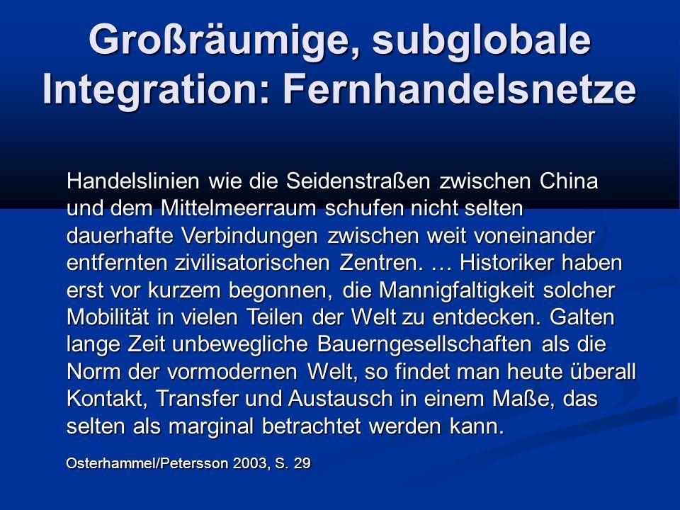 Großräumige, subglobale Integration: Fernhandelsnetze