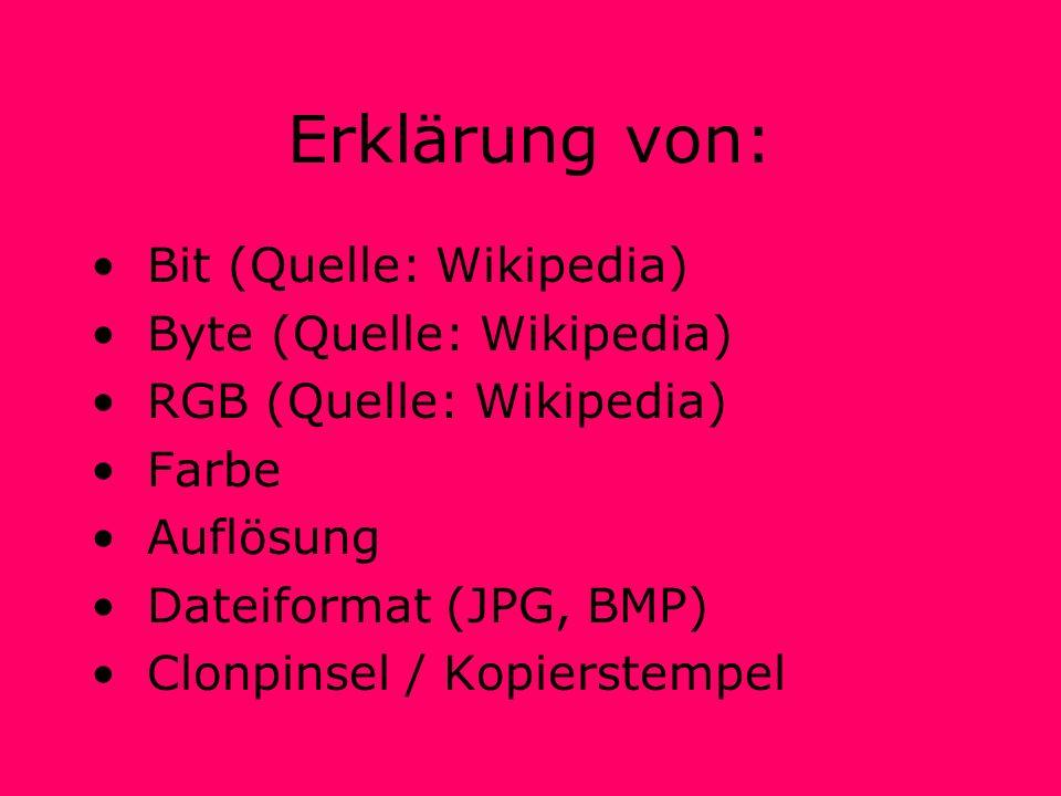 Erklärung von: Bit (Quelle: Wikipedia) Byte (Quelle: Wikipedia)