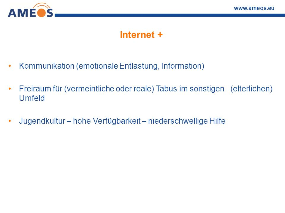 Internet + Kommunikation (emotionale Entlastung, Information)