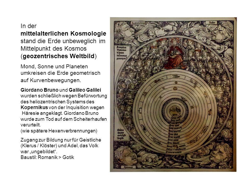 mittelalterlichen Kosmologie stand die Erde unbeweglich im