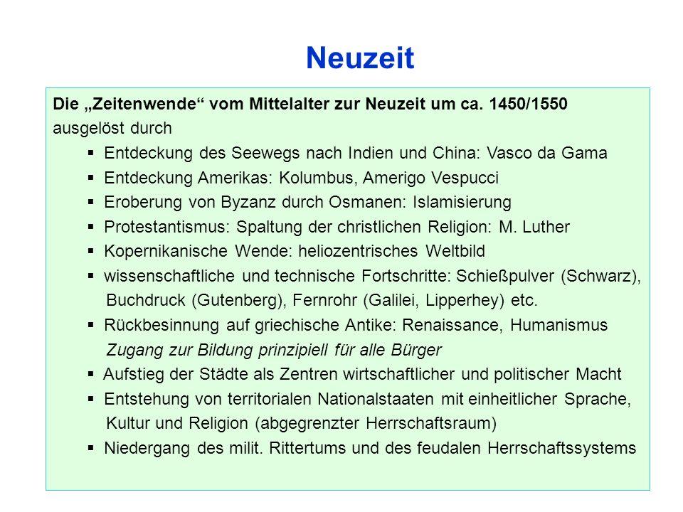 """Neuzeit Die """"Zeitenwende vom Mittelalter zur Neuzeit um ca. 1450/1550"""