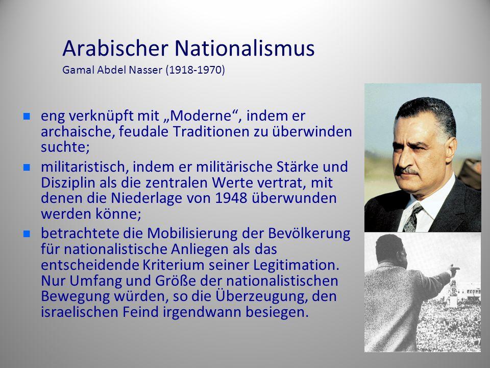 Arabischer Nationalismus Gamal Abdel Nasser (1918-1970)