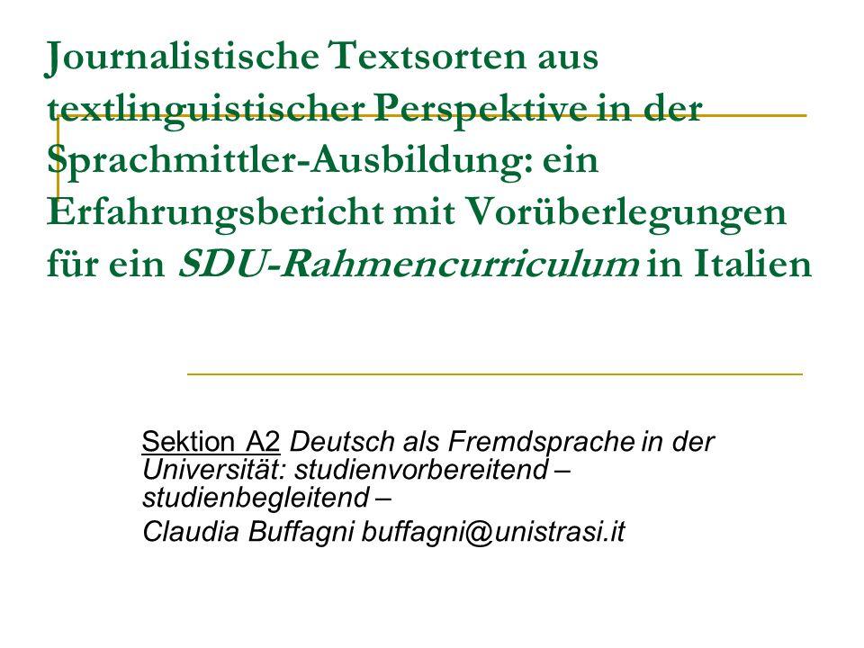 Journalistische Textsorten aus textlinguistischer Perspektive in der Sprachmittler-Ausbildung: ein Erfahrungsbericht mit Vorüberlegungen für ein SDU-Rahmencurriculum in Italien