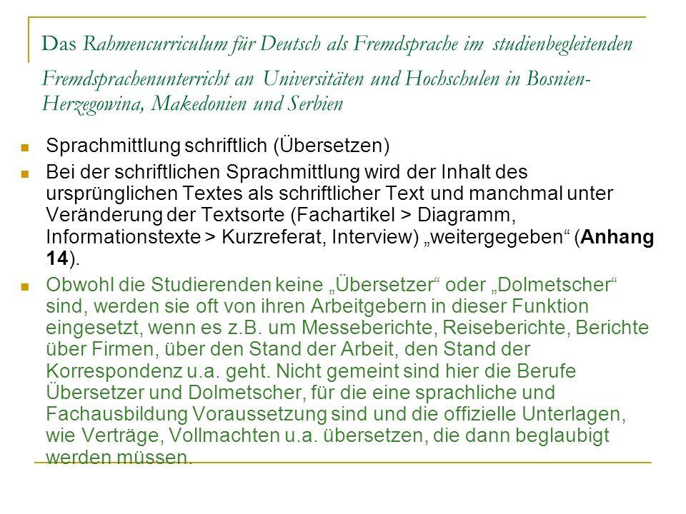 Das Rahmencurriculum für Deutsch als Fremdsprache im studienbegleitenden Fremdsprachenunterricht an Universitäten und Hochschulen in Bosnien-Herzegowina, Makedonien und Serbien