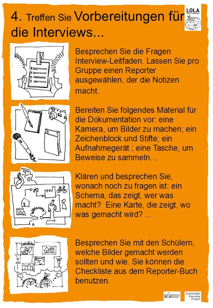 4. Treffen Sie Vorbereitungen für die Interviews...