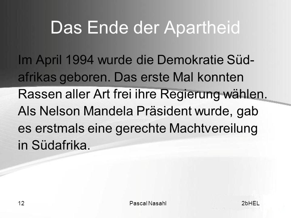 Das Ende der Apartheid Im April 1994 wurde die Demokratie Süd-