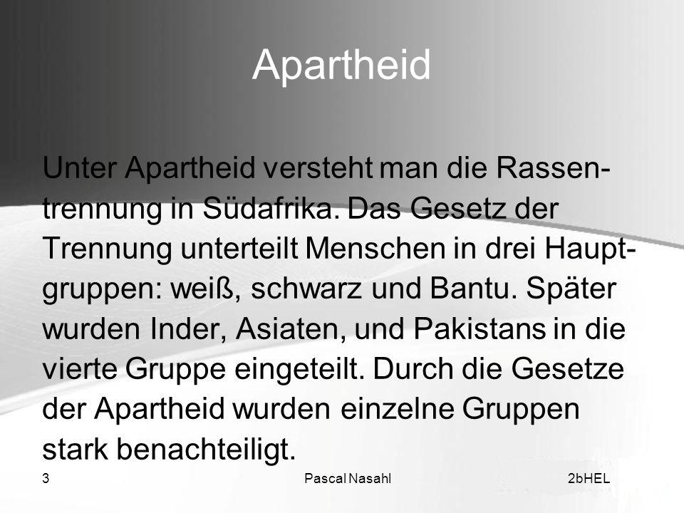 Apartheid Unter Apartheid versteht man die Rassen-
