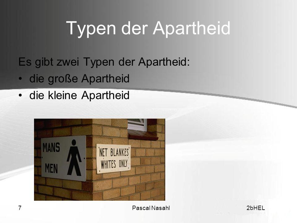 Typen der Apartheid Es gibt zwei Typen der Apartheid: