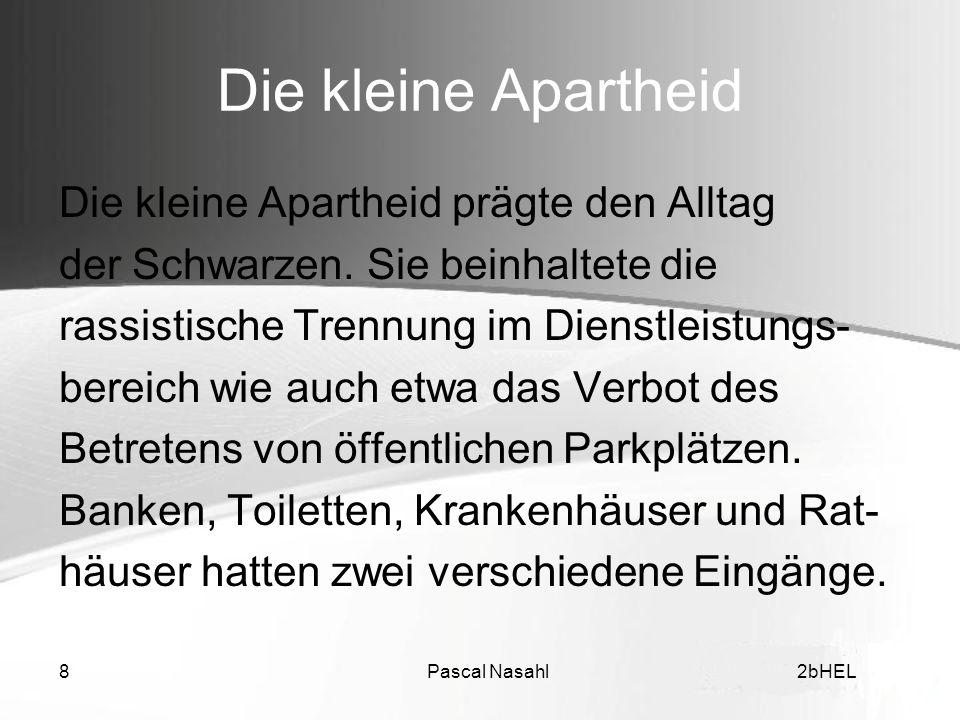 Die kleine Apartheid Die kleine Apartheid prägte den Alltag