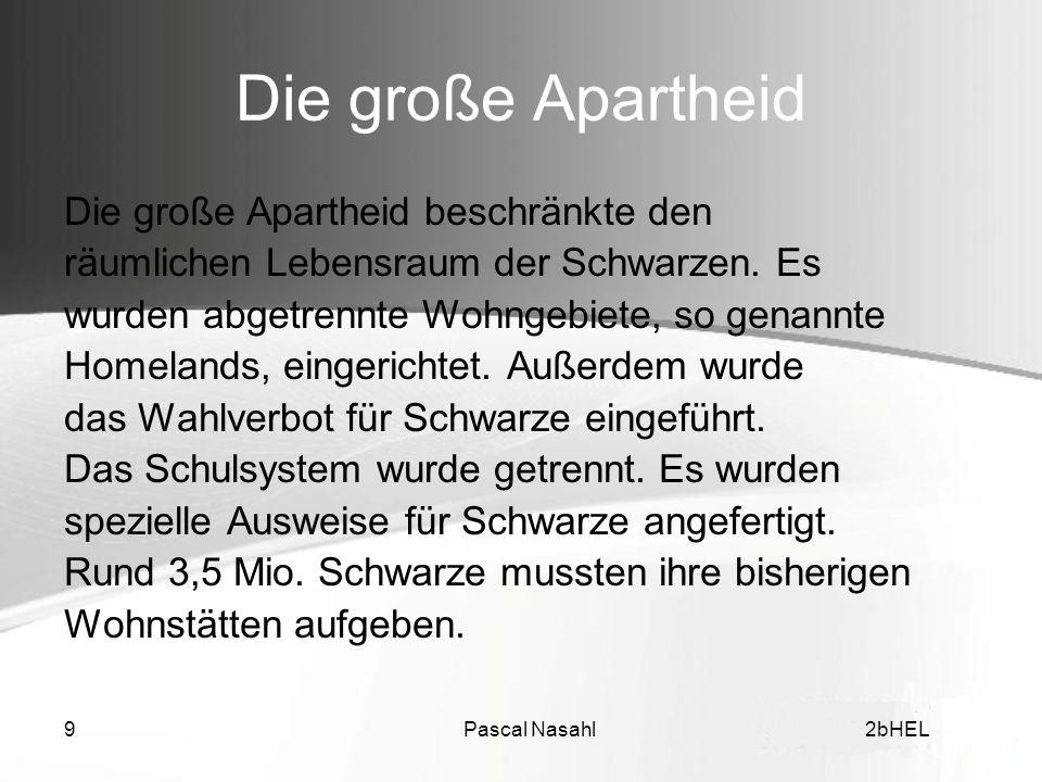 Die große Apartheid Die große Apartheid beschränkte den