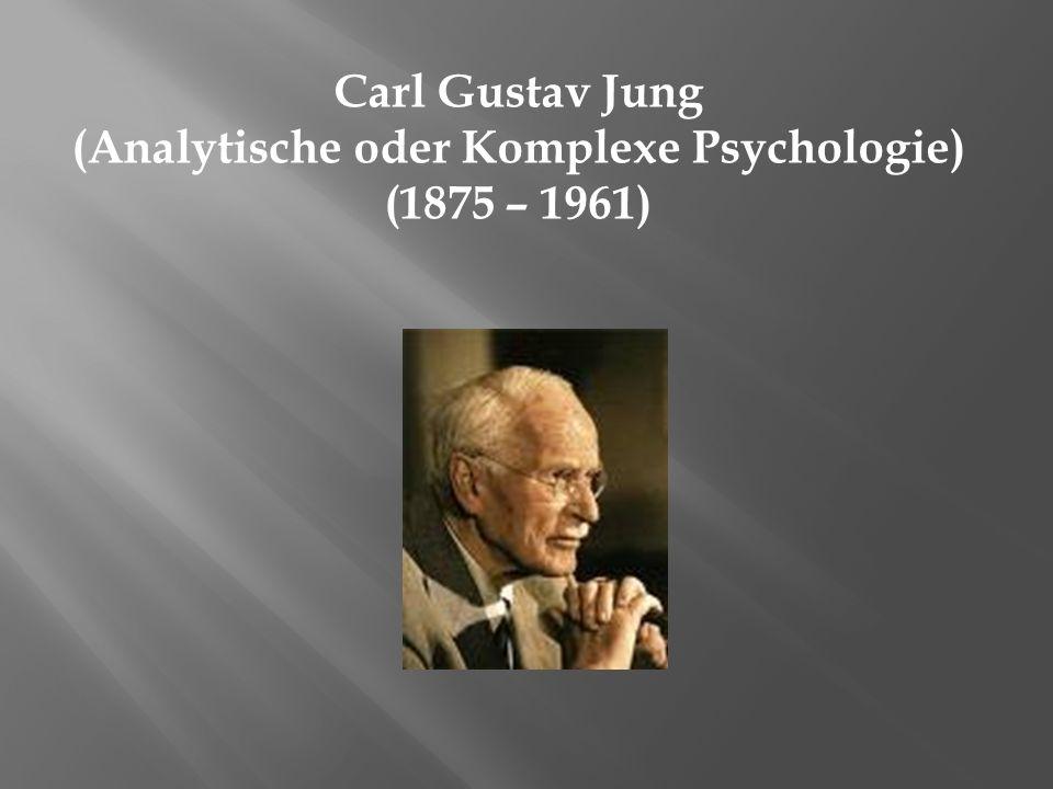 (Analytische oder Komplexe Psychologie) (1875 – 1961)