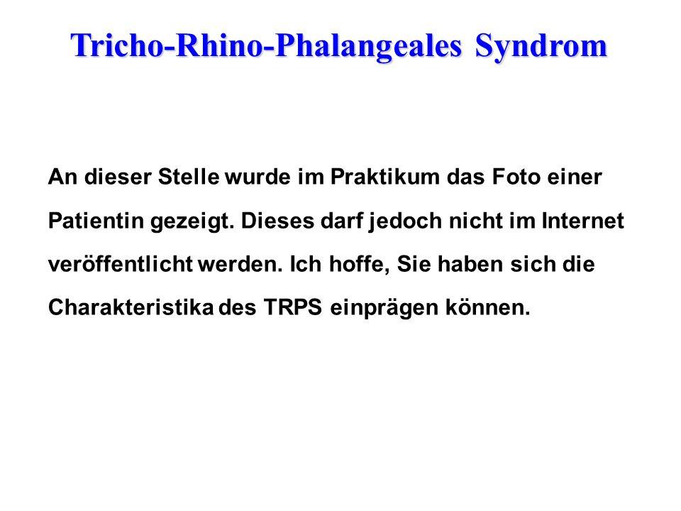 Tricho-Rhino-Phalangeales Syndrom