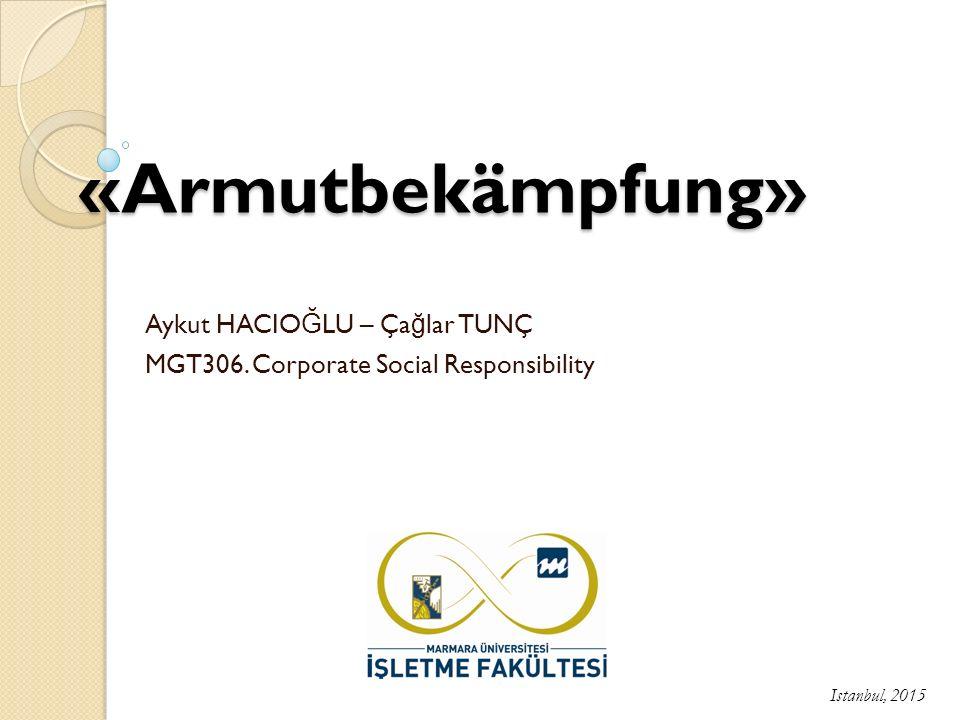 Aykut HACIOĞLU – Çağlar TUNÇ MGT306. Corporate Social Responsibility