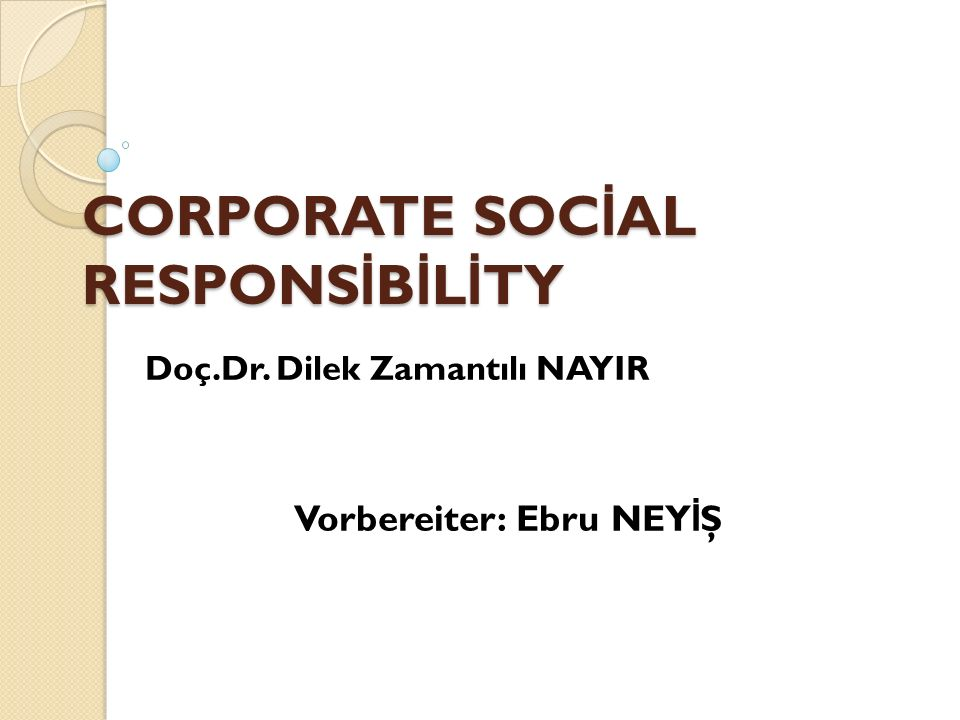 CORPORATE SOCİAL RESPONSİBİLİTY