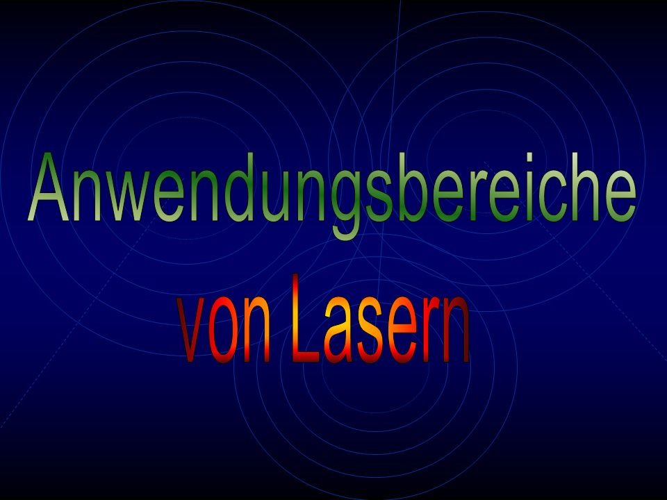 Anwendungsbereiche von Lasern