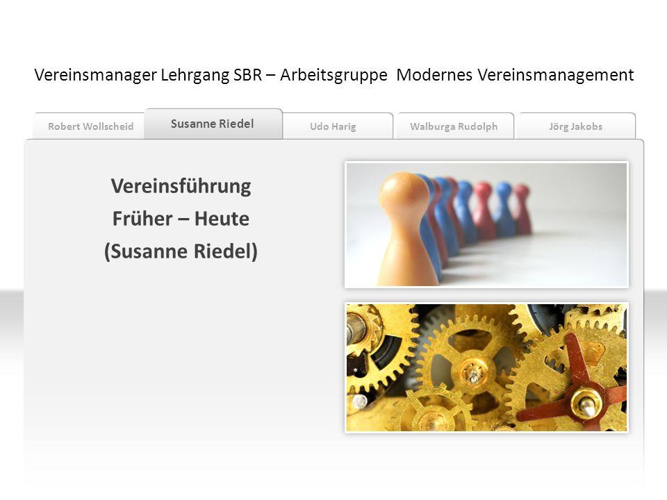 Vereinsführung Früher – Heute (Susanne Riedel)