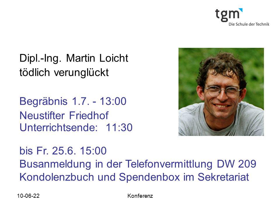 Dipl.-Ing. Martin Loicht tödlich verunglückt Begräbnis 1.7. - 13:00