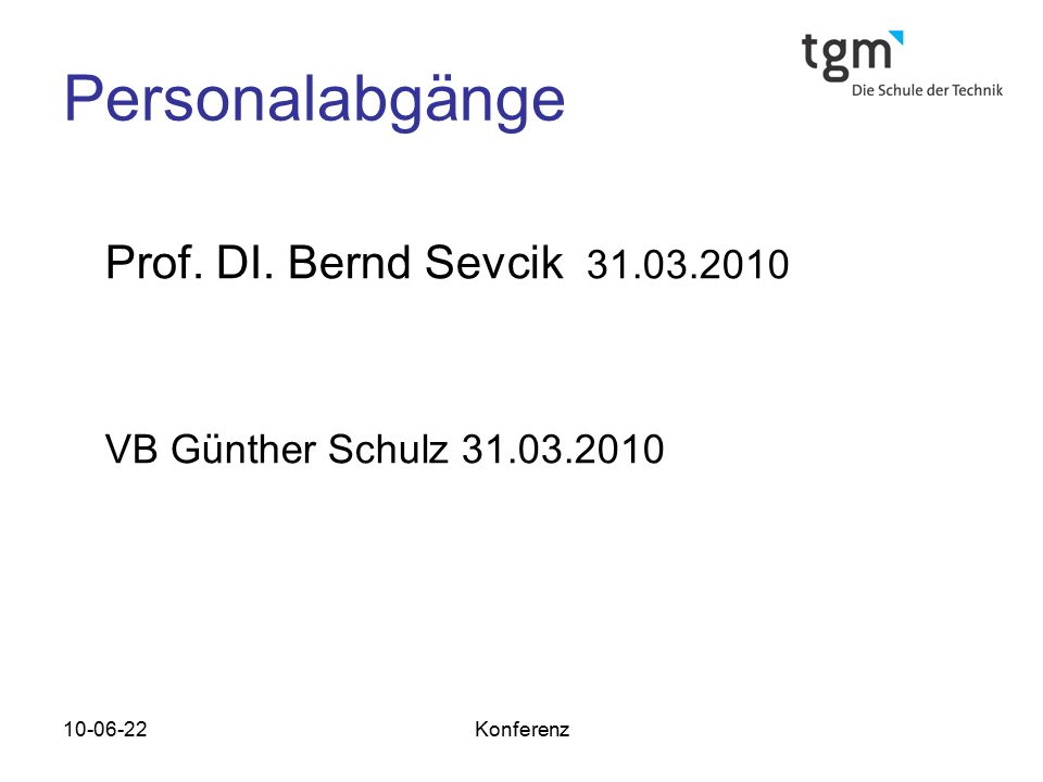 Personalabgänge Prof. DI. Bernd Sevcik 31.03.2010