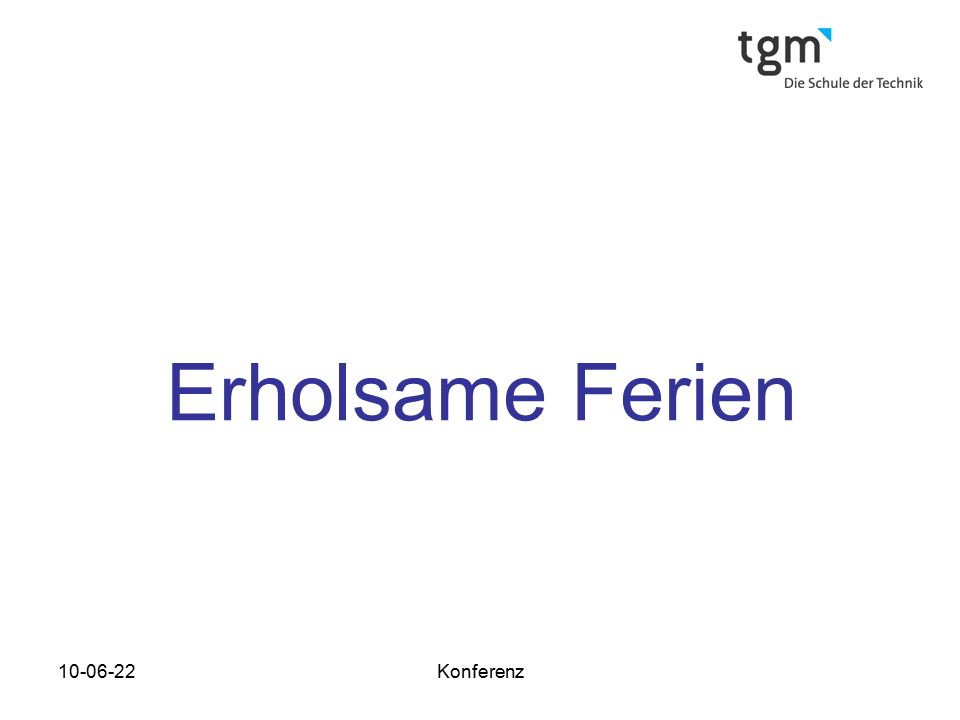 Erholsame Ferien 10-06-22 Konferenz