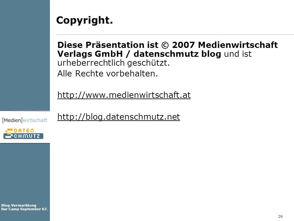 Copyright. Diese Präsentation ist © 2007 Medienwirtschaft Verlags GmbH / datenschmutz blog und ist urheberrechtlich geschützt.