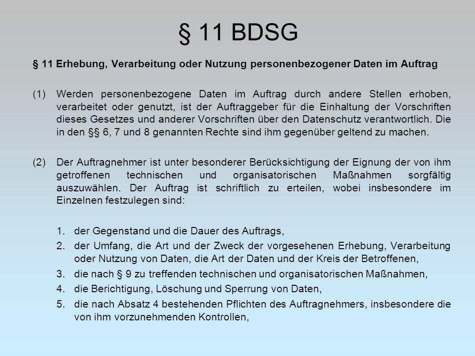§ 11 BDSG § 11 Erhebung, Verarbeitung oder Nutzung personenbezogener Daten im Auftrag.