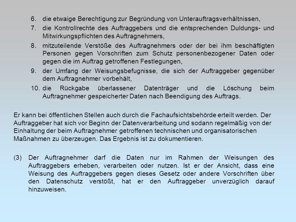 6. die etwaige Berechtigung zur Begründung von Unterauftragsverhältnissen, 7.