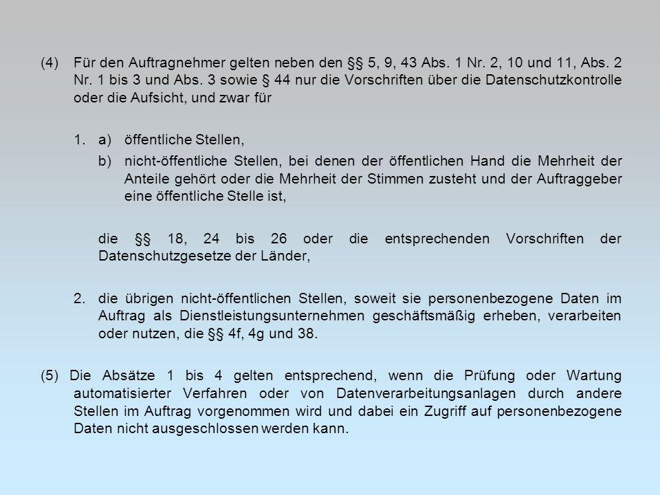 Für den Auftragnehmer gelten neben den §§ 5, 9, 43 Abs. 1 Nr
