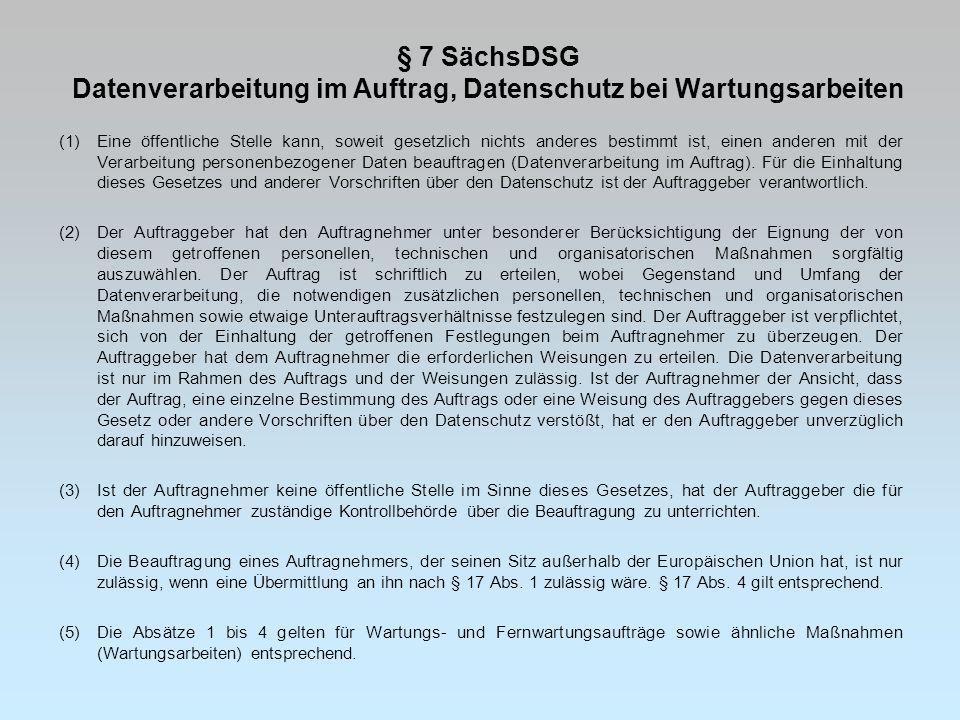 § 7 SächsDSG Datenverarbeitung im Auftrag, Datenschutz bei Wartungsarbeiten