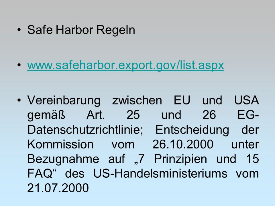 Safe Harbor Regeln www.safeharbor.export.gov/list.aspx.