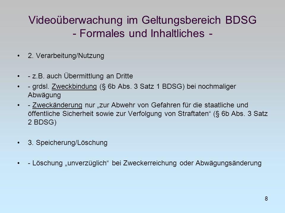 Videoüberwachung im Geltungsbereich BDSG - Formales und Inhaltliches -