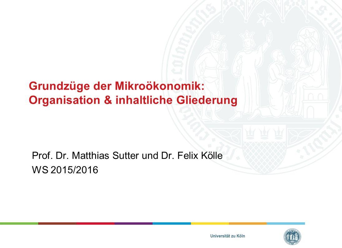 Grundzüge der Mikroökonomik: Organisation & inhaltliche Gliederung