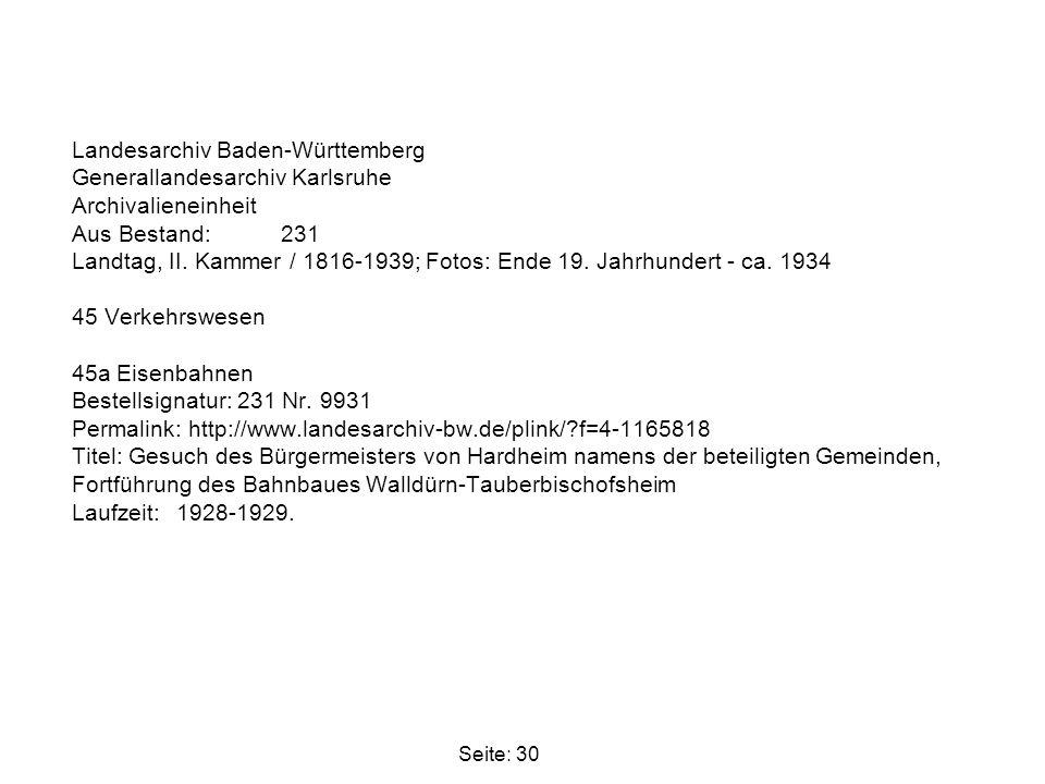 Landesarchiv Baden-Württemberg Generallandesarchiv Karlsruhe Archivalieneinheit Aus Bestand: 231 Landtag, II. Kammer / 1816-1939; Fotos: Ende 19. Jahrhundert - ca. 1934 45 Verkehrswesen 45a Eisenbahnen Bestellsignatur: 231 Nr. 9931 Permalink: http://www.landesarchiv-bw.de/plink/ f=4-1165818 Titel: Gesuch des Bürgermeisters von Hardheim namens der beteiligten Gemeinden, Fortführung des Bahnbaues Walldürn-Tauberbischofsheim Laufzeit: 1928-1929.