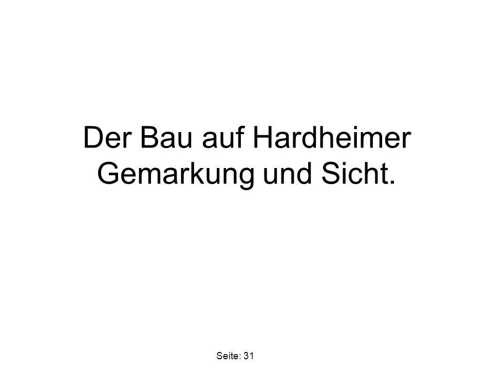 Der Bau auf Hardheimer Gemarkung und Sicht.
