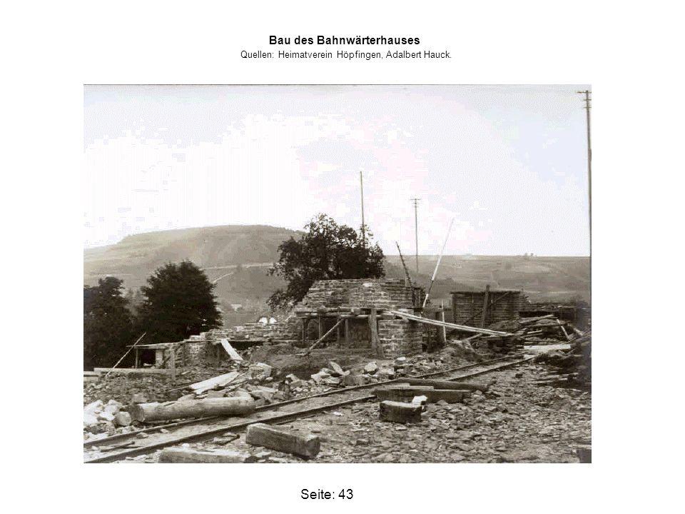 Bau des Bahnwärterhauses Quellen: Heimatverein Höpfingen, Adalbert Hauck.