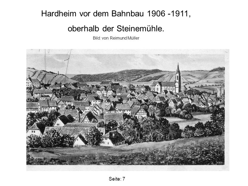 Hardheim vor dem Bahnbau 1906 -1911, oberhalb der Steinemühle.