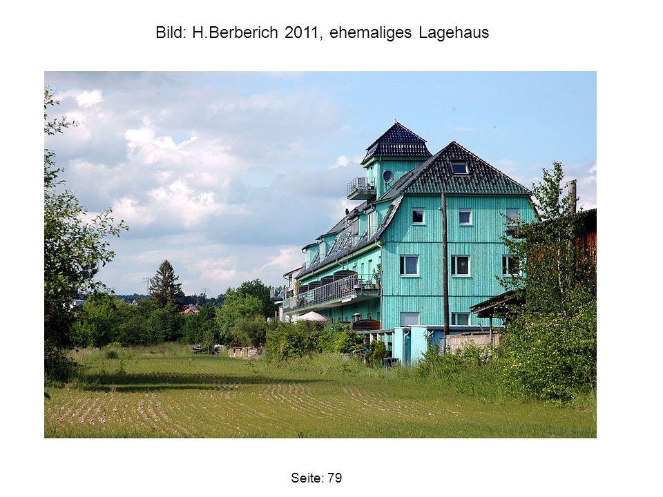 Bild: H.Berberich 2011, ehemaliges Lagehaus
