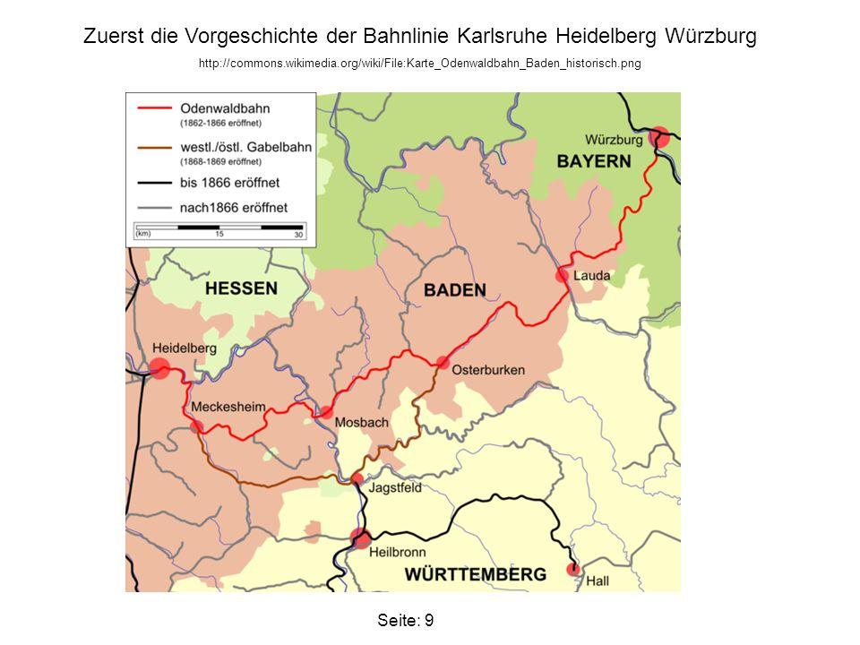 Zuerst die Vorgeschichte der Bahnlinie Karlsruhe Heidelberg Würzburg