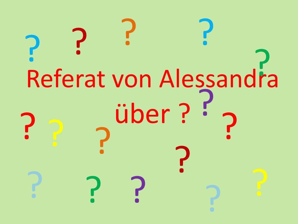 Referat von Alessandra über