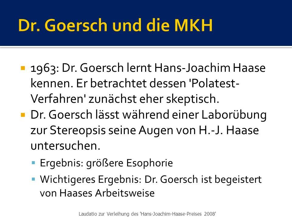 Dr. Goersch und die MKH 1963: Dr. Goersch lernt Hans-Joachim Haase kennen. Er betrachtet dessen Polatest-Verfahren zunächst eher skeptisch.