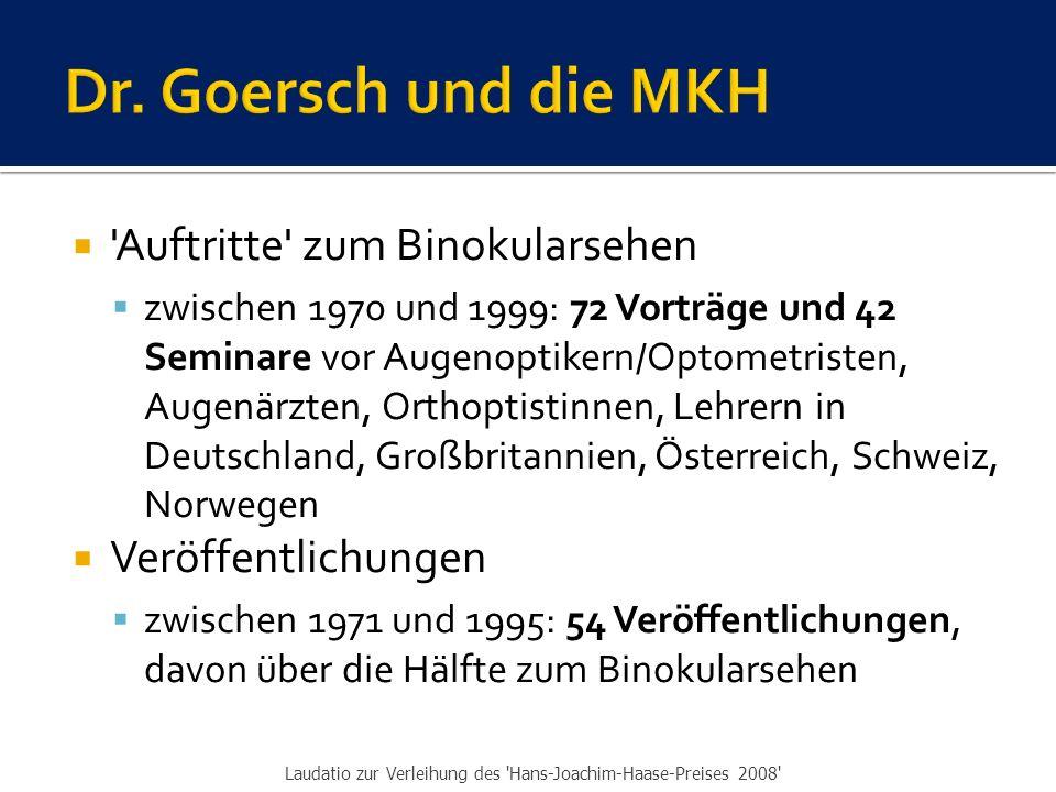Dr. Goersch und die MKH Auftritte zum Binokularsehen