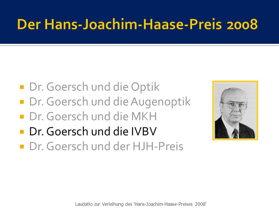Der Hans-Joachim-Haase-Preis 2008
