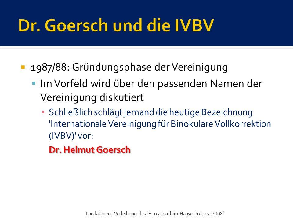 Dr. Goersch und die IVBV 1987/88: Gründungsphase der Vereinigung